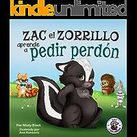 Zac el Zorrillo aprende a pedir perdón : Un libro ilustrado sobre la empatía, el perdón y el decir lo siento para niños…