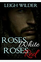 Roses White, Roses Red: A Gay Fairy Tale Kindle Edition