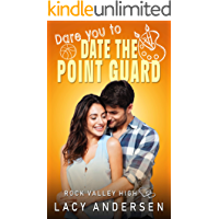 Dare You to Date the Point Guard (Rock Valley High Book 2)