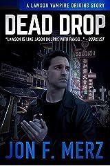Dead Drop: A Lawson Vampire Origins Story #1: A Supernatural Espionage Urban Fantasy Series (the lawson vampire origins series) Kindle Edition