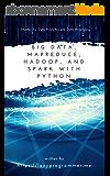 Big Data, MapReduce, Hadoop, and Spark with Python: Master Big Data Analytics and Data Wrangling with MapReduce Fundamentals using Hadoop, Spark, and Python (English Edition)