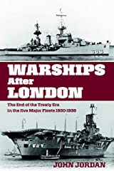 Warships After London: The End of the Treaty Era in the Five Major Fleets 1930–1936 Hardcover