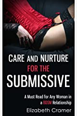 Care and Nurture for the Submissive - A Must Read for Any Woman in a BDSM Relationship (Women's Guide to BDSM Book 2) Kindle Edition