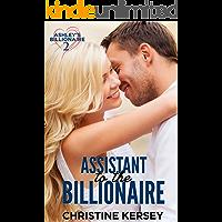 Assistant to the Billionaire  (Ashley's Billionaire, Book 2)