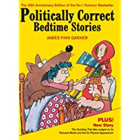 Politically Correct Bedtime Stories: Expanded edition with a new story