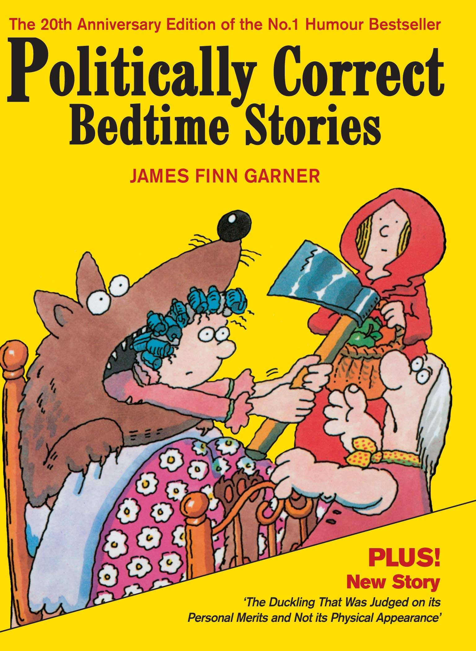 Politically Correct Bedtime Stories  Expanded Edition With A New Story  The Duckling That Was Judged On Its Personal Merits