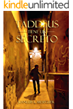 Taddeus tiene un secreto