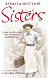 Sisters: Heroic true-life stories from the nurses of World War Two