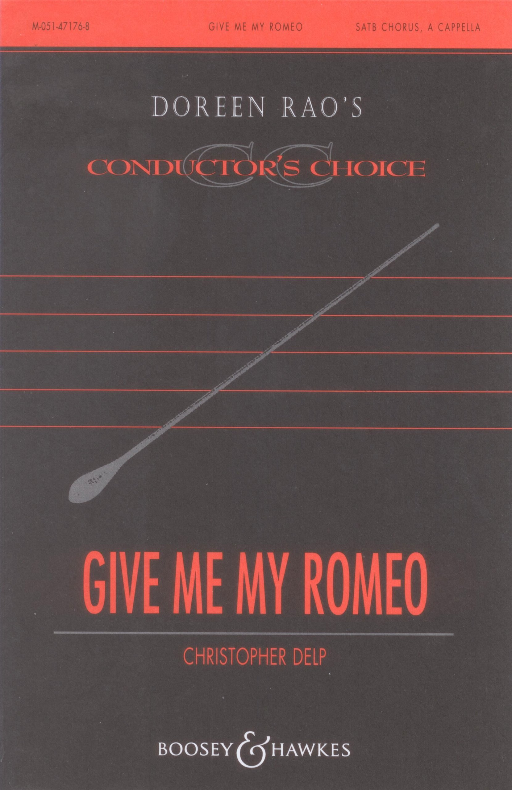 give me my romeo satb a cappella doreen raos conductors choice m 051 47176 8