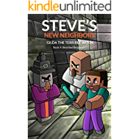 Steve's New Neighbors: Gilda The Terrible Witch (Book 9): Bearded Benjamin (An Unofficial Minecraft Diary Book for Kids Ages 9 - 12 (Preteen)