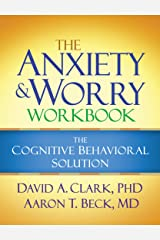 The Anxiety and Worry Workbook: The Cognitive Behavioral Solution Kindle Edition