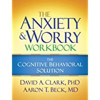The Anxiety and Worry Workbook: The Cognitive Behavioral Solution (English Edition)