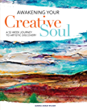 Awakening Your Creative Soul: A 52-Week Journey to Artistic Discovery