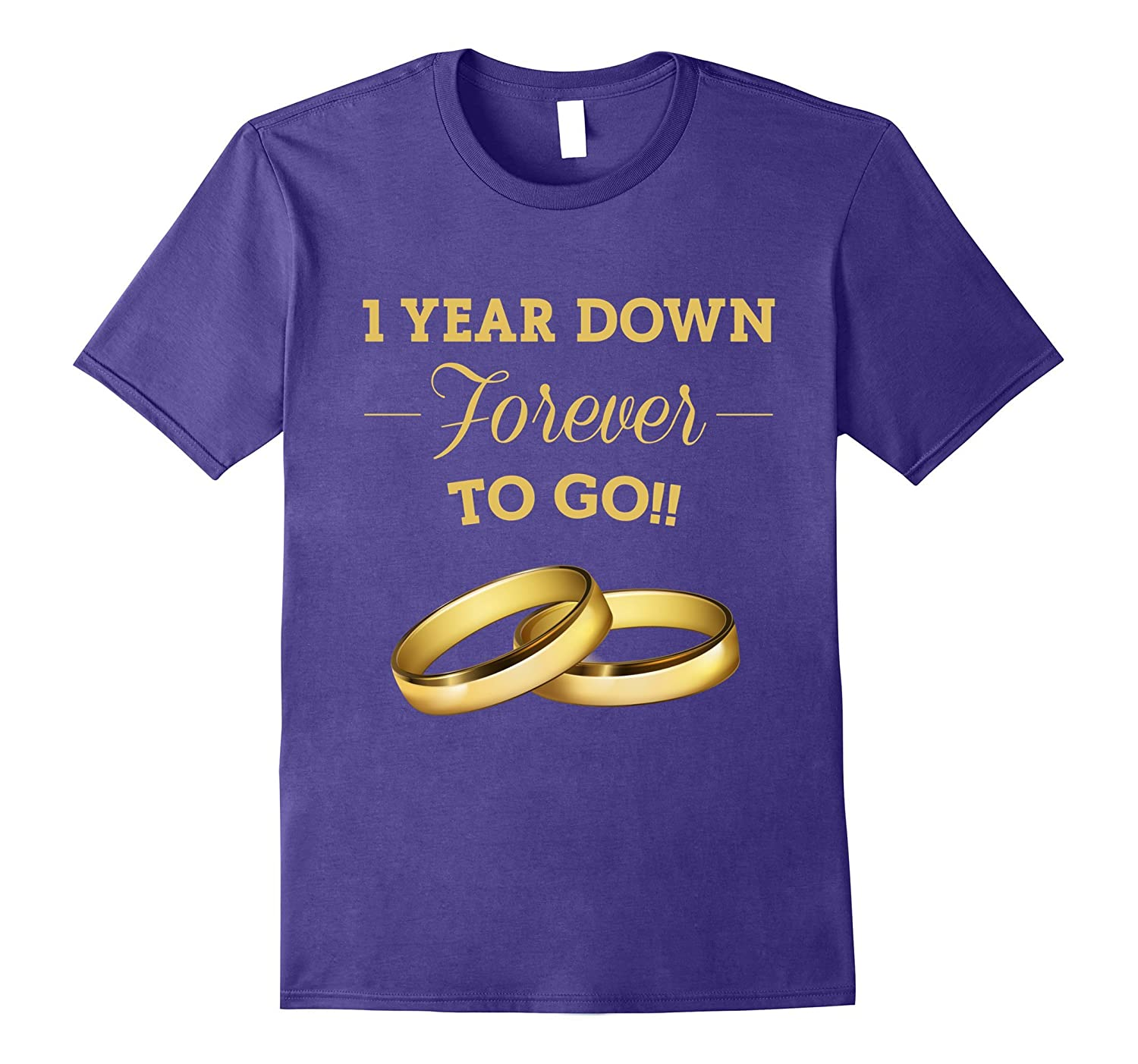 1 Year Down Forever To Go T Shirt 1st Anniversary-BN