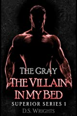 The Gray: The Villain In My Bed (Superhuman Dark Romance) (Superior) Kindle Edition