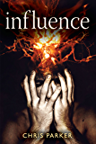 Influence: The gripping psychological thriller with a terrifying twist