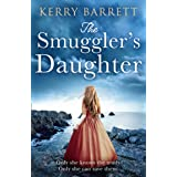 The Smuggler's Daughter: Heartwrenching and gripping historical fiction full of mystery and romance from the author of bestse