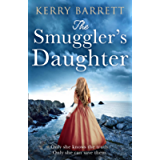The Smuggler's Daughter: Heartwrenching and gripping historical fiction full of mystery and romance from the author of…