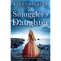 The Smuggler's Daughter: Heartwrenching and gripping historical fiction full of mystery and romance from the author of… book cover