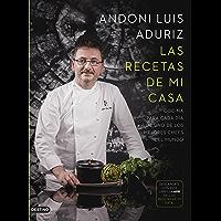 Las recetas de mi casa: Cocina para cada día de uno de los mejores chefs del mundo (Spanish Edition)
