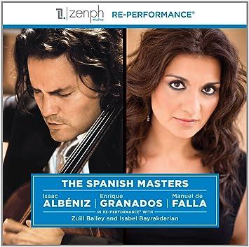Zuill Bailey, Isabel Bayrakdarian, Isaac Albéniz, Enrique Granados, Manuel de Falla, Milton Rubén Laufer - The Spanish Masters - Amazon.com Music