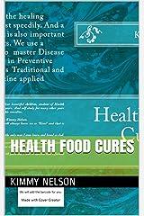 Health Food Cures Kindle Edition