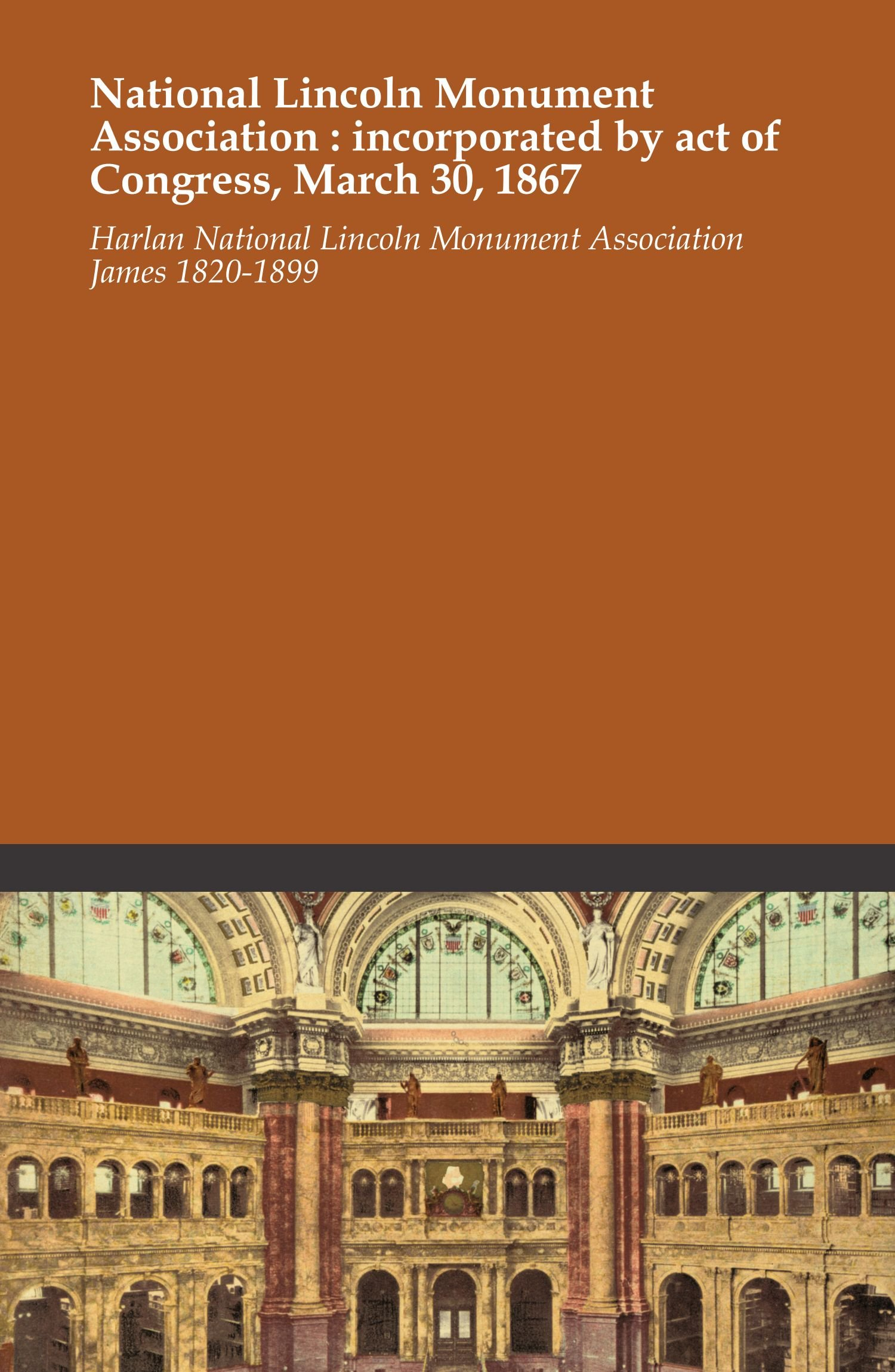 Download National Lincoln Monument Association : incorporated by act of Congress, March 30, 1867 ebook