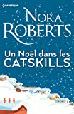 Un Noël dans les Catskills: Le cadeau parfait au pied du sapin : une romance de Noël !