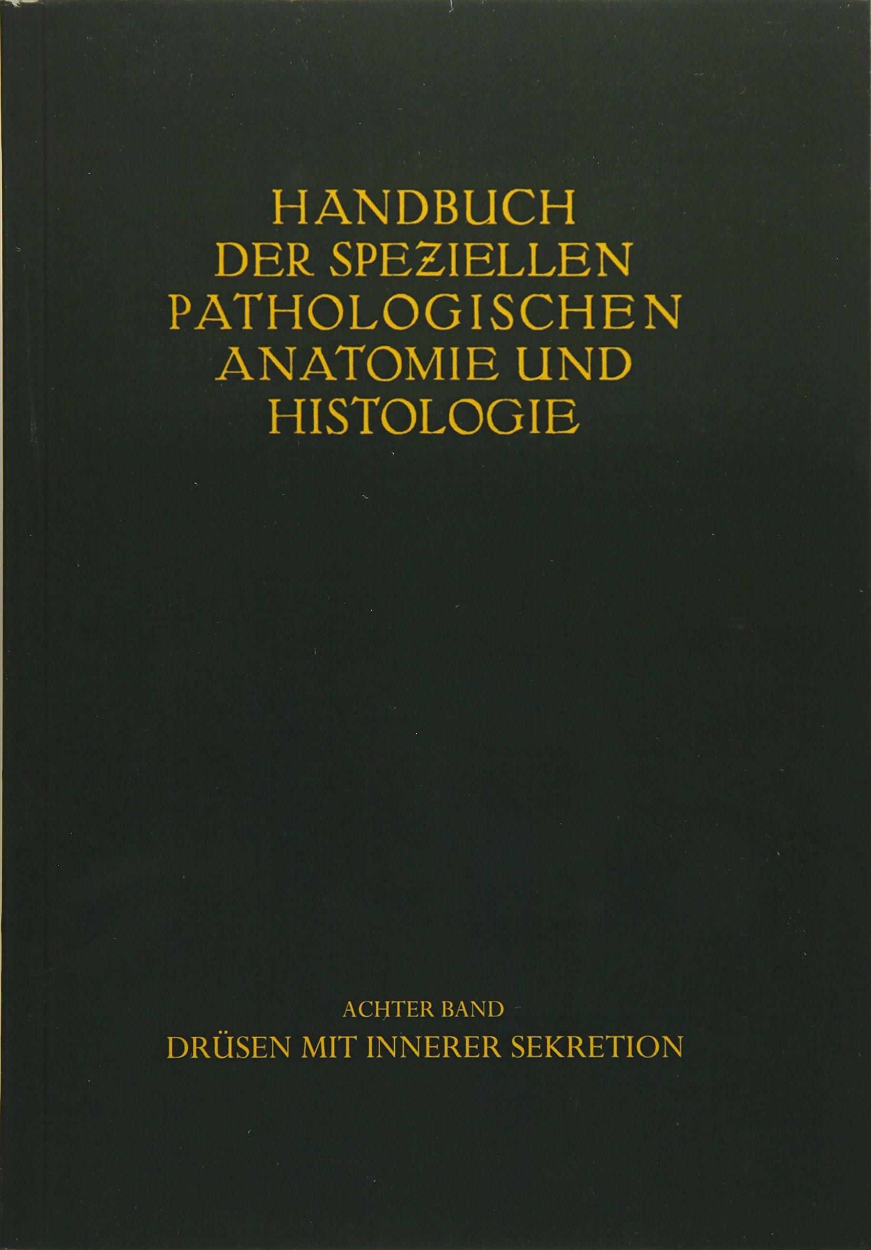 Drüsen mit innerer Sekretion. Handbuch der speziellen pathologischen ...