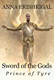 Sword of the Gods:  Prince of Tyre (Sword of the Gods Saga Book 2)