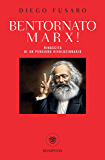 Bentornato Marx!: Rinascita di un pensiero rivoluzionario (Tascabili. Saggi Vol. 411)