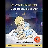 İyi uykular, küçük kurt – Slaap lekker, kleine wolf (Türkçe – Felemenkçe): İki dilli çocuk kitabı, sesli kitap dahil…