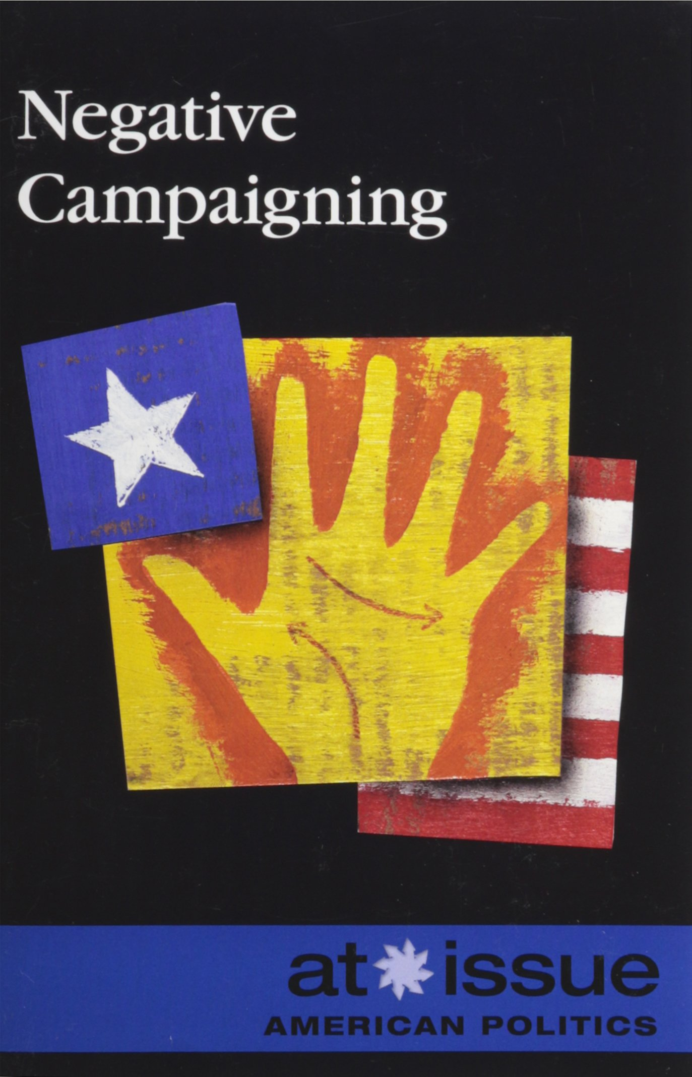 Read Online Negative Campaigning (At Issue) pdf