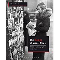 The Making of Visual News: A History of Photography in the Press book cover