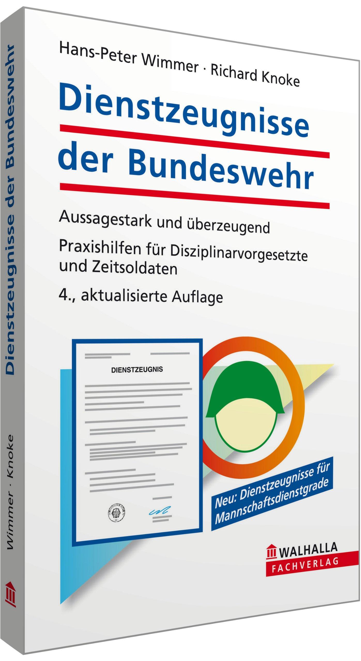 Dienstzeugnisse der Bundeswehr: Aussagestark und überzeugend; Praxishilfen für Disziplinarvorgesetzte und Zeitsoldaten