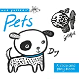 Pets: A Slide & Play Book (Wee Gallery)