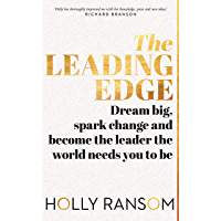 The Leading Edge: Dream big, spark change and become the leader the world needs you to be
