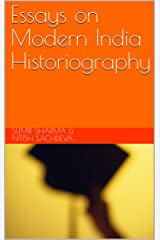 Essays on Modern India Historiography Kindle Edition