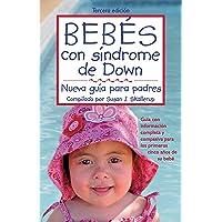 Bebes Con Sindrome de Down: Nueva Guia Para Padres