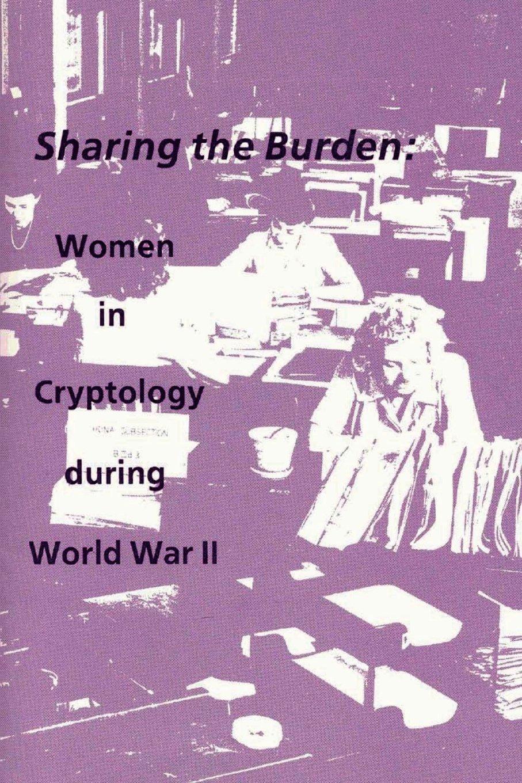 Sharing the Burden:  Women in Cryptology during World War II ebook