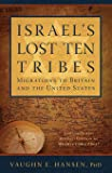 Israel's Lost 10 Tribes: Migrations to Britain and USA