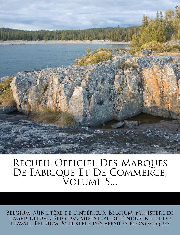 Download Recueil Officiel Des Marques De Fabrique Et De Commerce, Volume 5... (French Edition) PDF