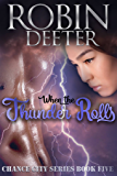 When the Thunder Rolls: Sensual Historical Western Romance (Chance City Series Book 5)