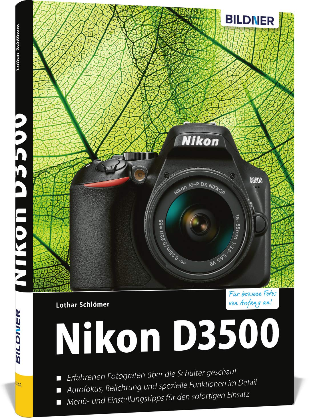 Nikon D3500 - Für bessere Fotos von Anfang an!: Das umfangreiche ...