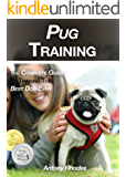 Pug Training: The Complete Guide To Training the Best Dog Ever