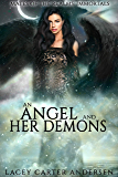 An Angel and Her Demons: A WhyChoose Angel Romance (Mates of the Realms: Immortals Book 0)