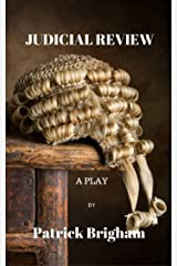 Judicial Review: A Play Kindle Edition