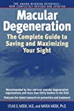 Macular Degeneration: The Complete Guide to