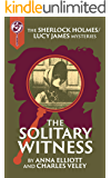 The Solitary Witness: A Sherlock and Lucy Short Story (The Sherlock and Lucy Mystery Series Book 20)