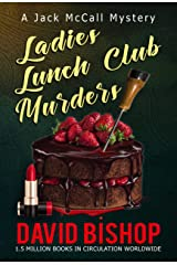 Ladies Lunch Club Murders, a Jack McCall Mystery Kindle Edition